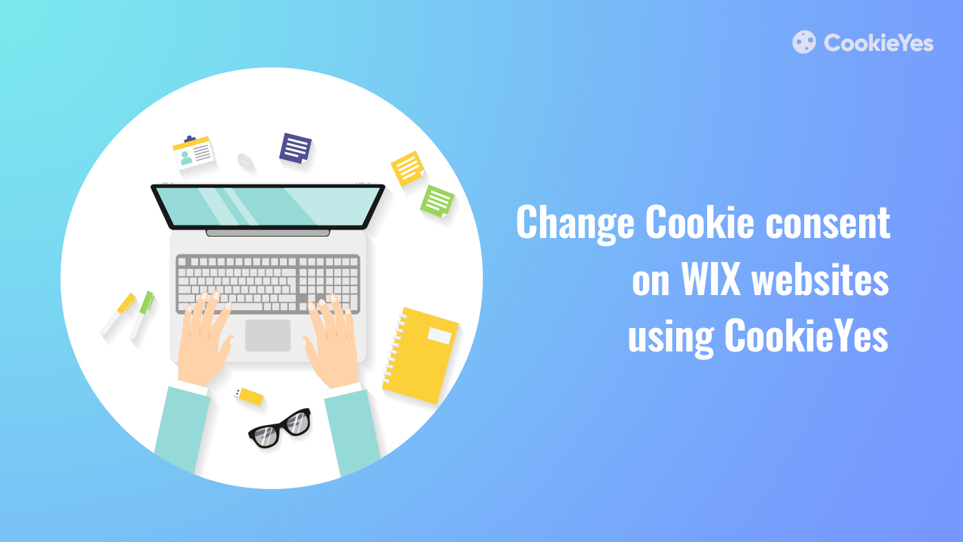 Change cookie consent on Wix websites using CookieYes - Featured Image
