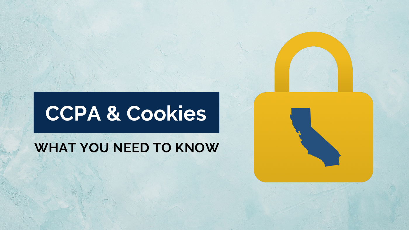 CCPA and cookies what you need to know