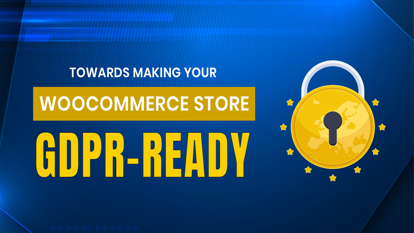 Making Your WooCommerce Store GDPR-Ready