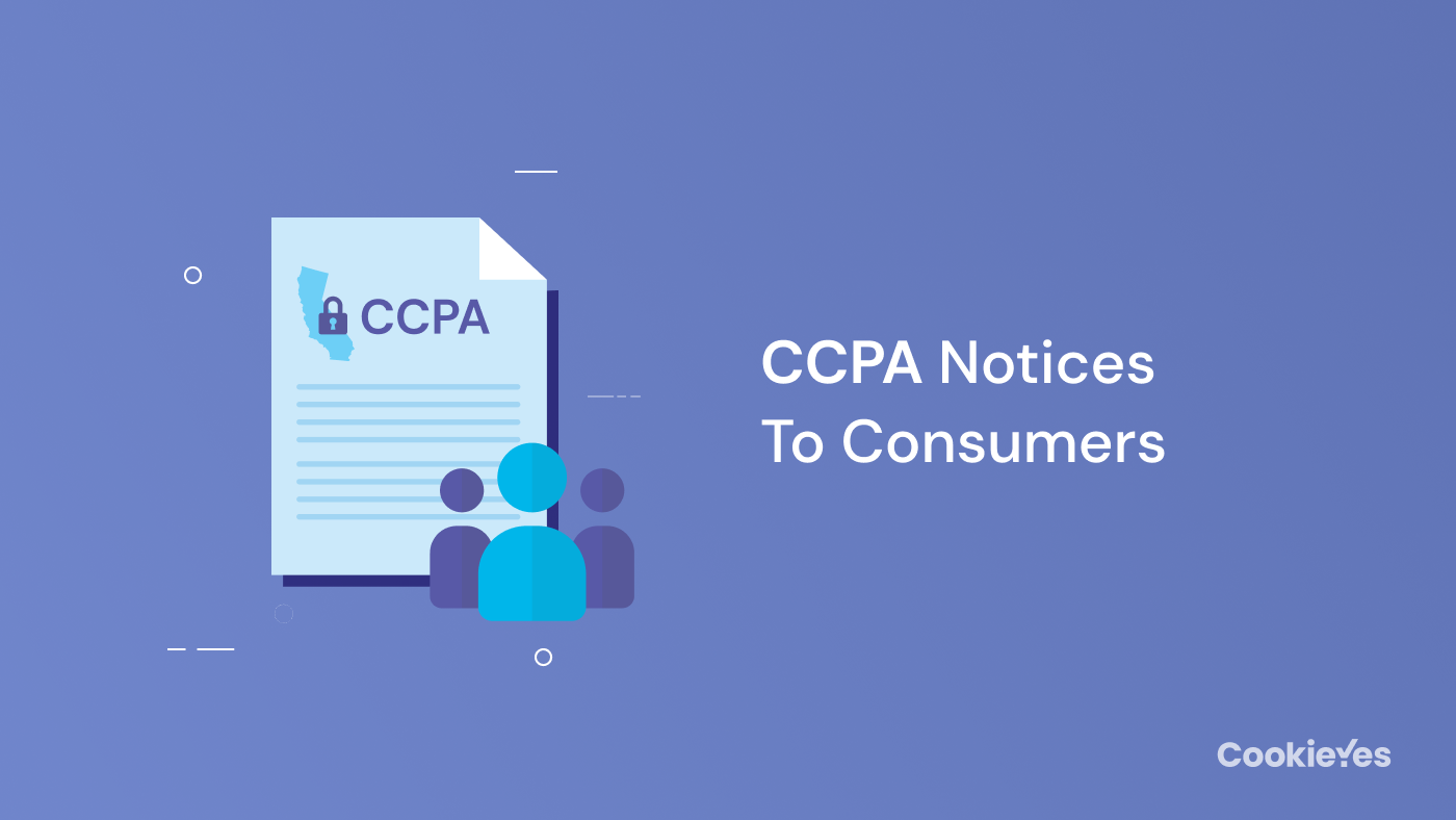 CCPA Notices to Consumers