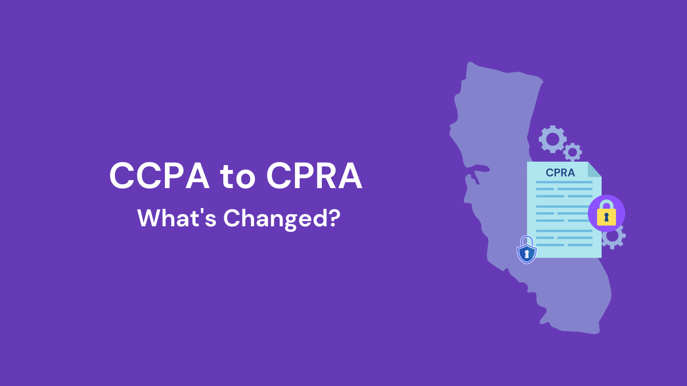 CPRA - What's changed from CCPA
