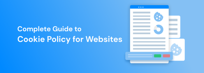 Complete Guide to Cookie Policy for Websites
