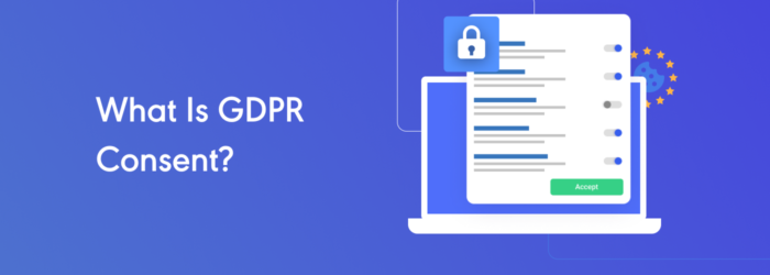 What is GDPR Consent?