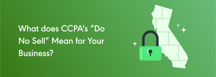 """CCPA's """"Do No Sell My Personal Information"""" rule"""