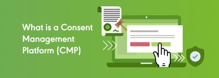 What is a Consent Management Platform (CMP)
